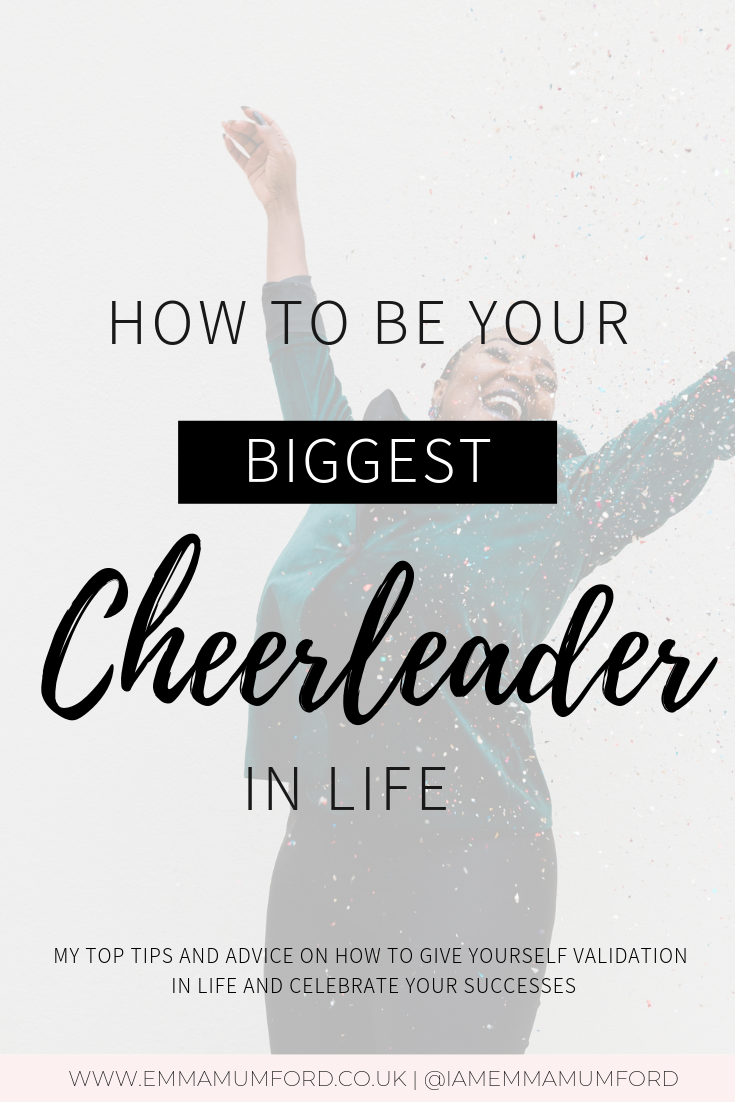HOW TO BE YOUR BIGGEST CHEERLEADER IN LIFE