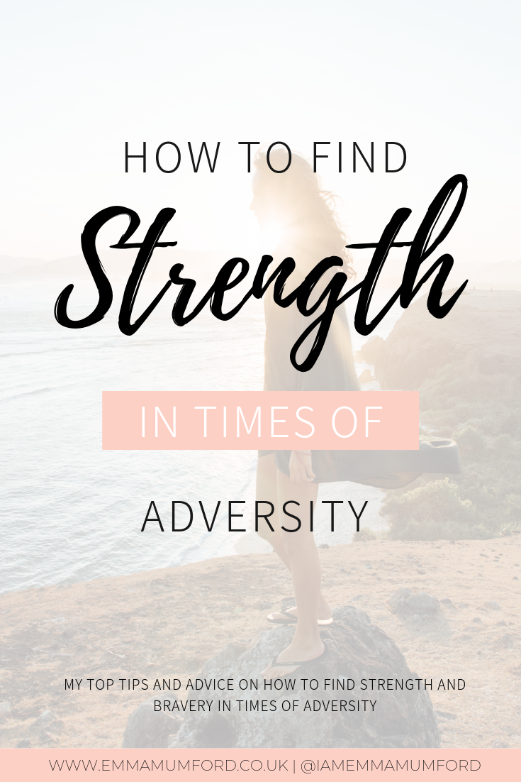 HOW TO FIND STRENGTH IN TIMES OF ADVERSITY