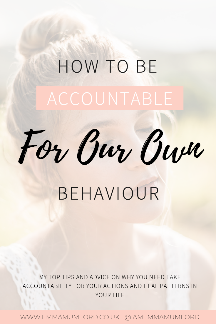 HOW TO BE ACCOUNTABLE FOR OUR OWN BEHAVIOUR
