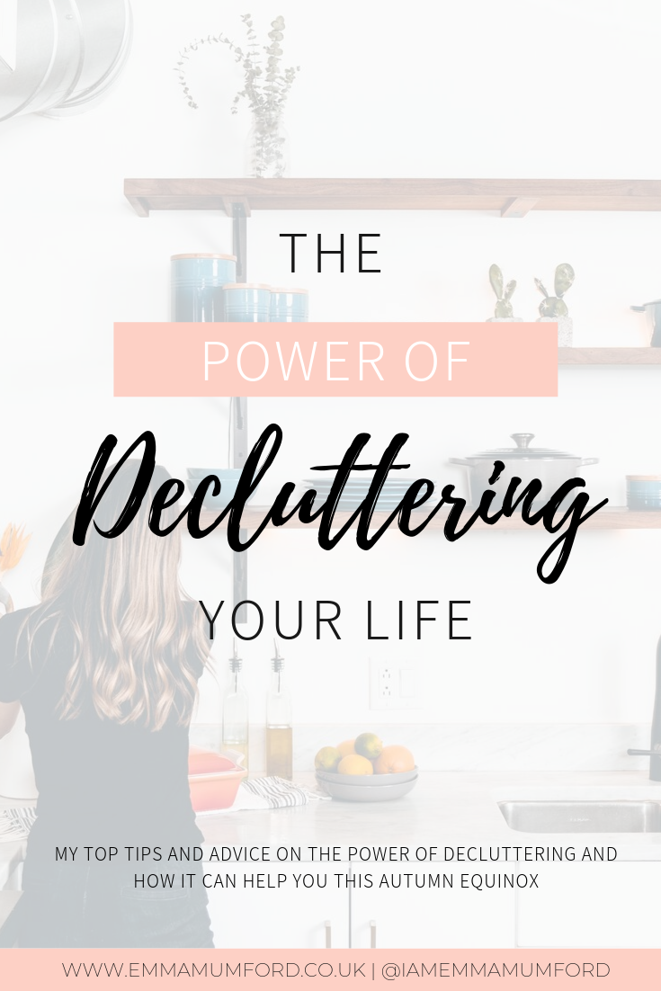 THE POWER OF DECLUTTERING YOUR LIFE - Emma Mumford