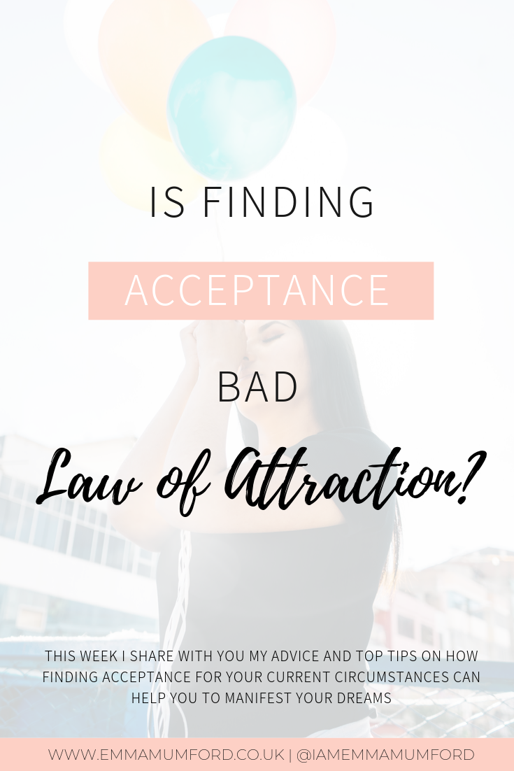 IS FINDING ACCEPTANCE BAD LAW OF ATTRACTION?