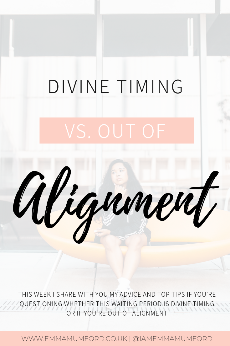 DIVINE TIMING VS. OUT OF ALIGNMENT