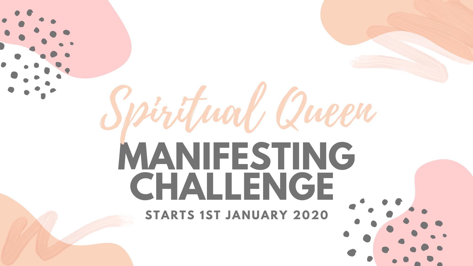 Spiritual Queen Manifesting Challenge 2020