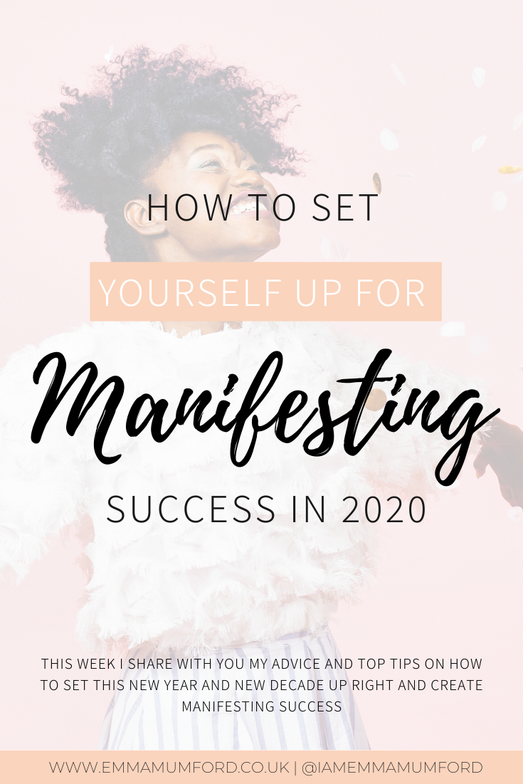 HOW TO SET YOURSELF UP FOR MANIFESTING SUCCESS IN 2020