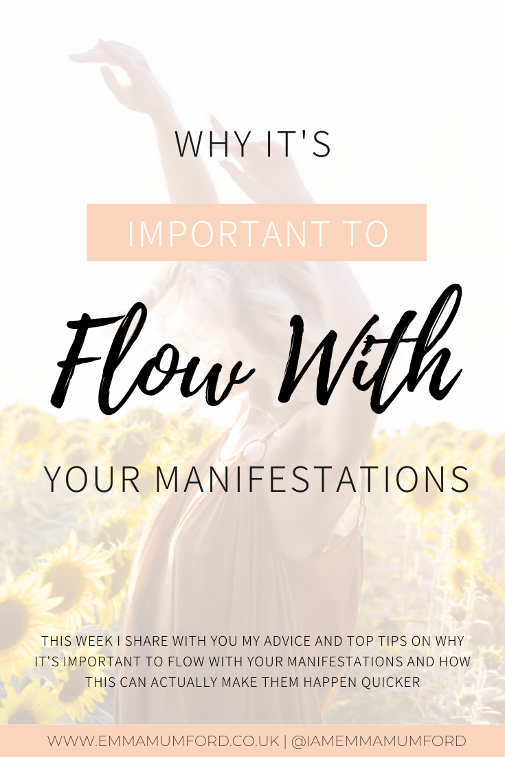 WHY IT'S IMPORTANT TO FLOW WITH YOUR MANIFESTATIONS