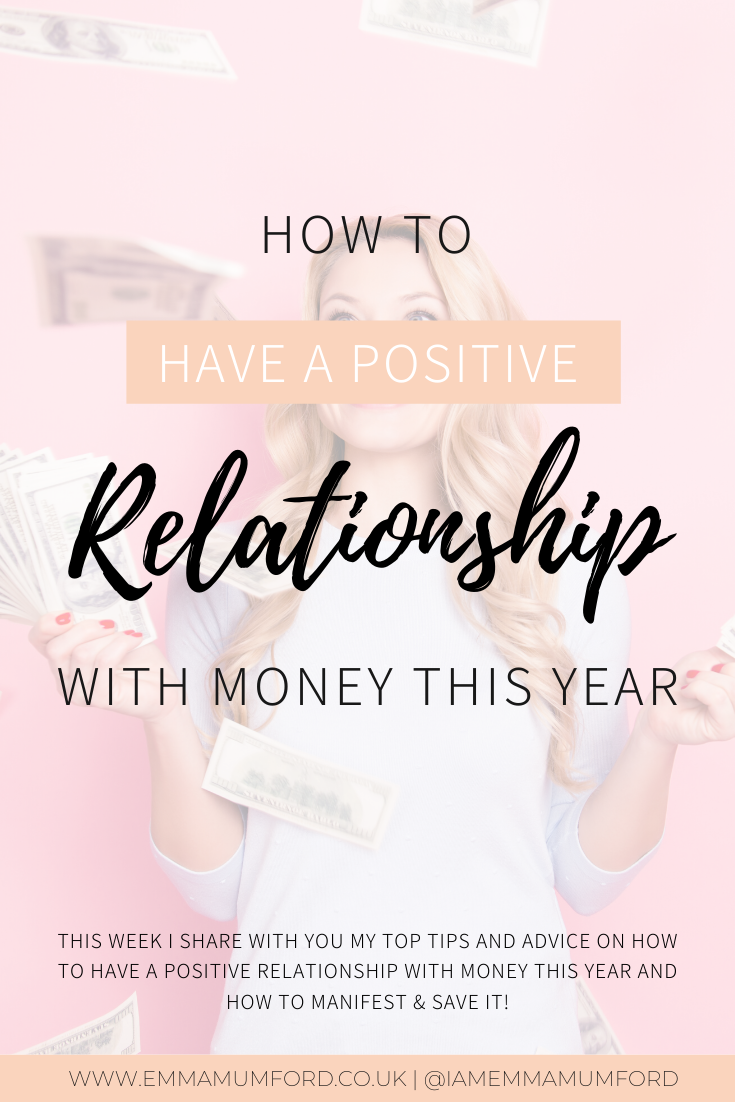 HOW TO HAVE A POSITIVE RELATIONSHIP WITH MONEY THIS YEAR