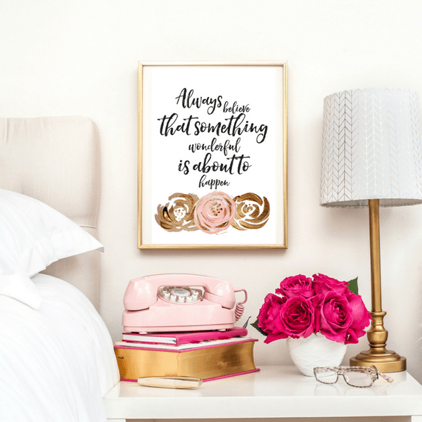 ALWAYS BELIEVE SOMETHING WONDERFUL IS ABOUT TO HAPPEN QUOTE | TYPOGRAPHIC PRINT | A4 PRINTABLE