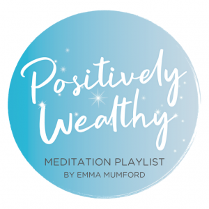 Positively Wealthy Meditation Playlist | Emma Mumford Spiritual Queen