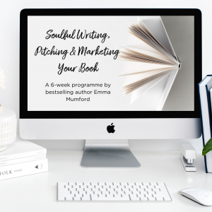 Soulful Writing, Pitching & Marketing Your Book 6-Week Programme