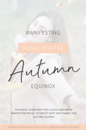 MANIFESTING RITUAL FOR THE AUTUMN EQUINOX - Emma Mumford