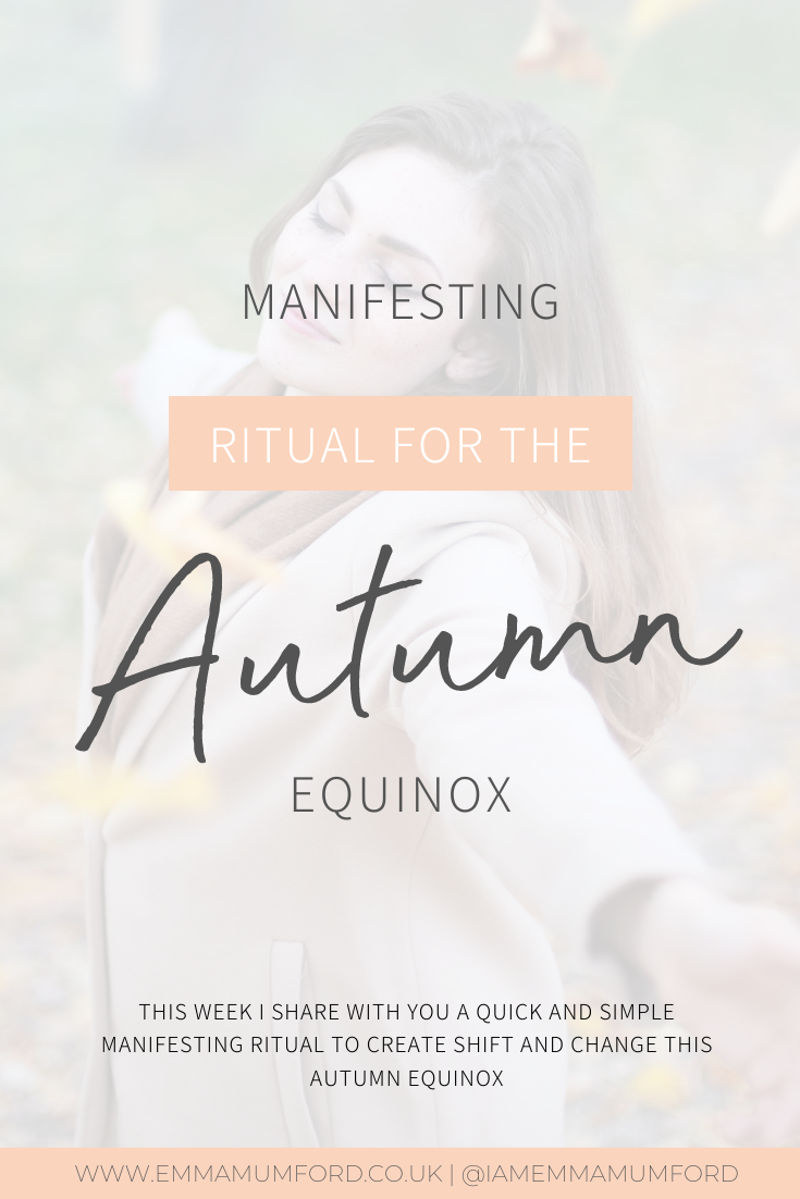 MANIFESTING RITUAL FOR THE AUTUMN EQUINOX - Emma Mumford