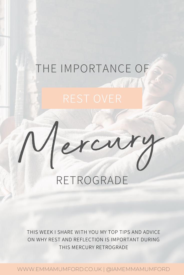 THE IMPORTANCE OF REST OVER MERCURY RETROGRADE - Emma Mumford