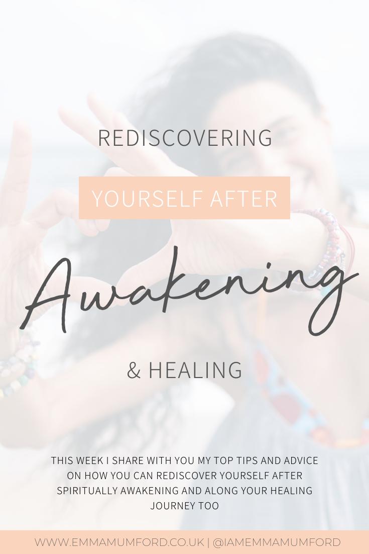 REDISCOVERING YOURSELF AFTER AWAKENING & HEALING - Emma Mumford