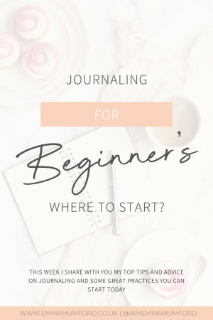 JOURNALING FOR BEGINNER'S - WHERE TO START? - Emma Mumford