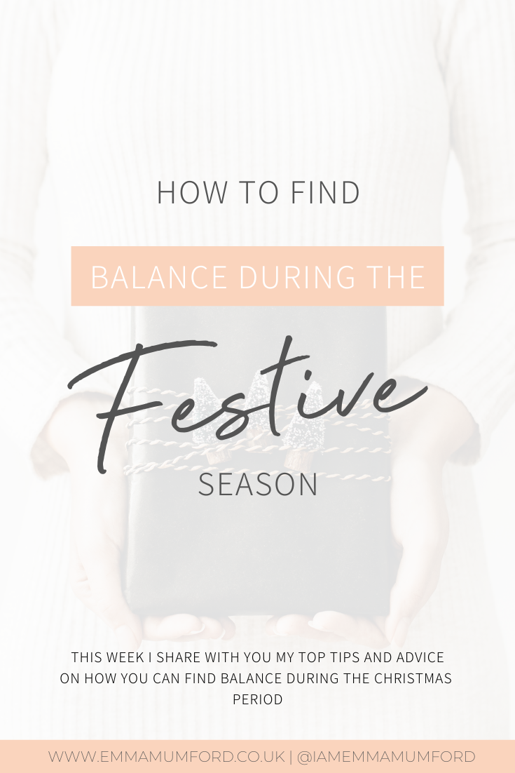 HOW TO FIND BALANCE DURING THE FESTIVE SEASON - Emma Mumford
