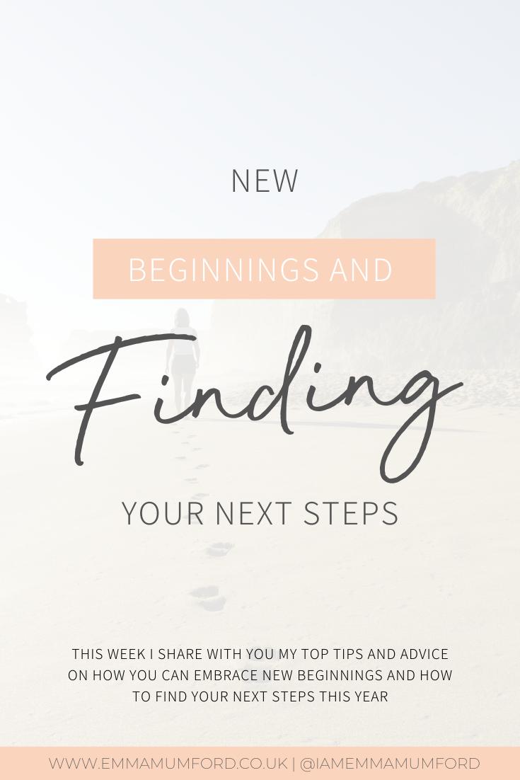 NEW BEGINNINGS & FINDING YOUR NEXT STEPS - Emma Mumford