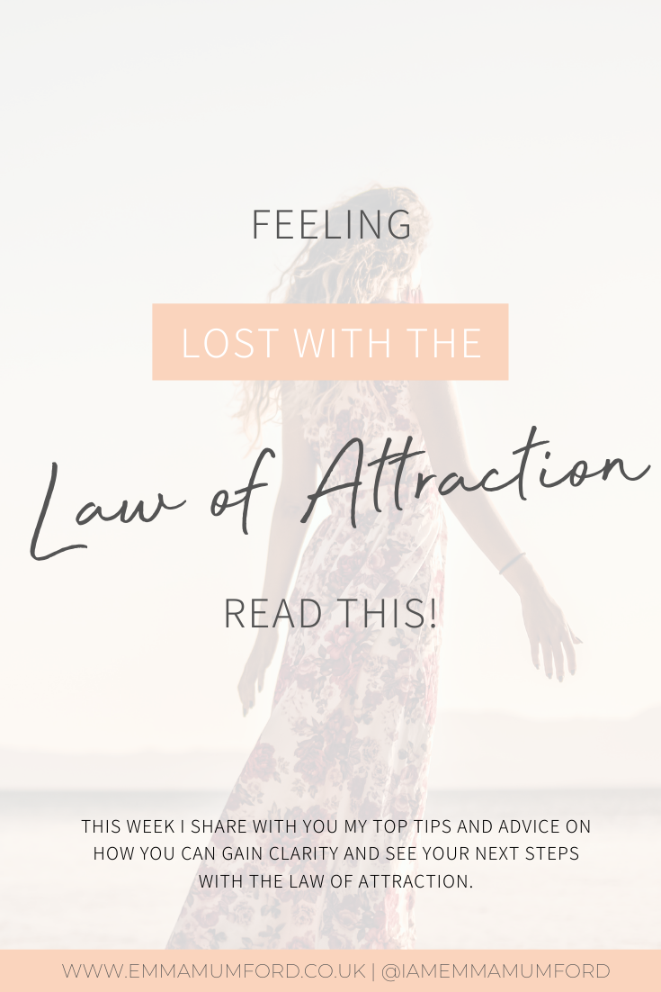 FEELING LOST WITH THE LAW OF ATTRACTION? - Emma Mumford