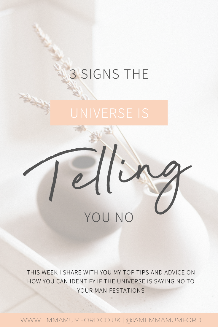 3 SIGNS THE UNIVERSE IS TELLING YOU NO - Emma Mumford